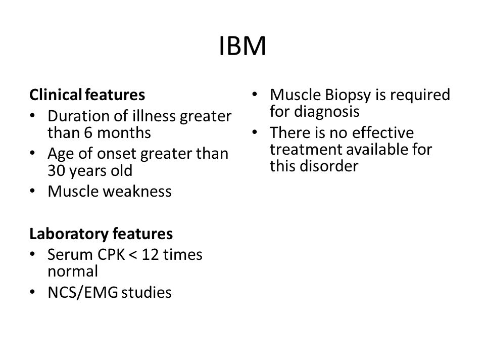 IBM Clinical features Duration of illness greater than 6 months
