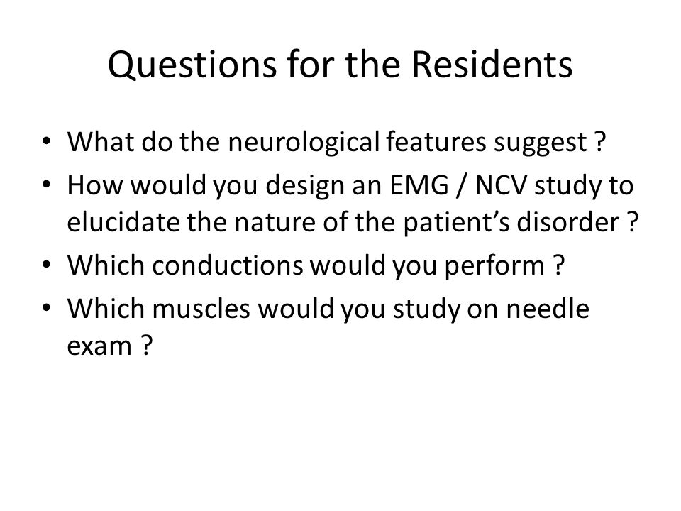 Questions for the Residents