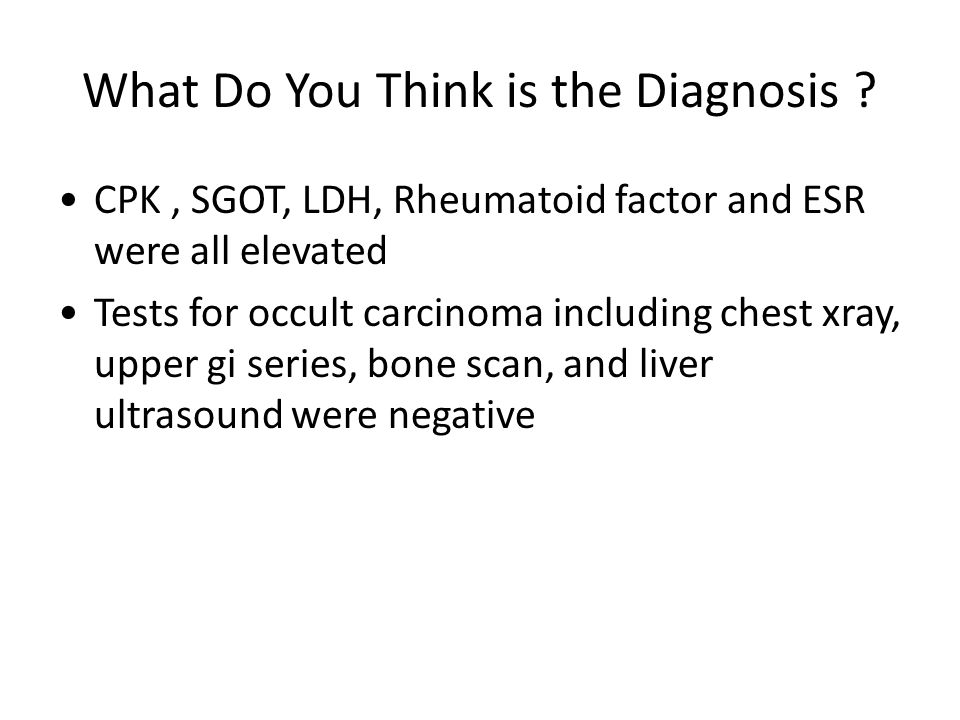 What Do You Think is the Diagnosis