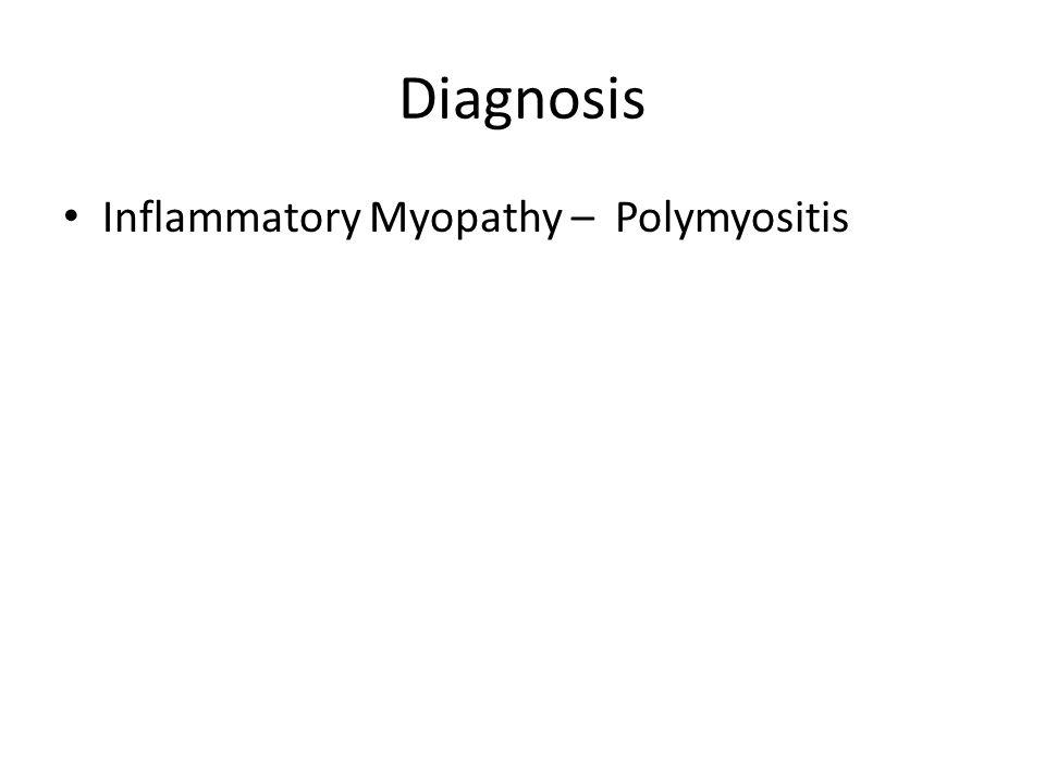 Diagnosis Inflammatory Myopathy – Polymyositis