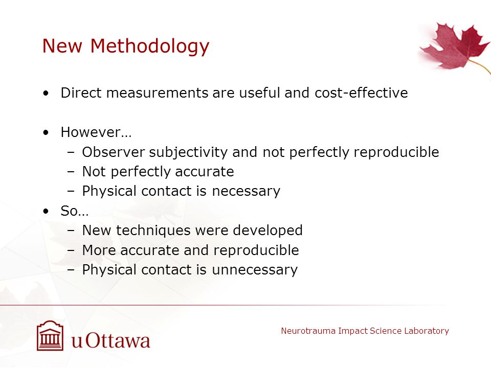 New Methodology Direct measurements are useful and cost-effective