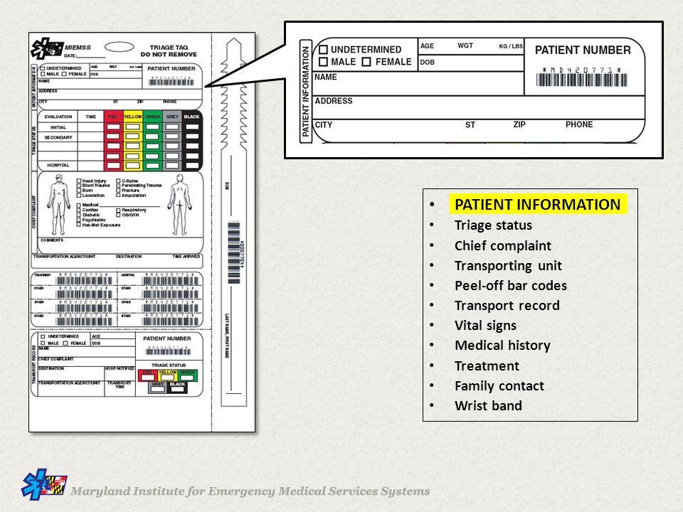 Patient information Triage status Chief complaint Transporting unit