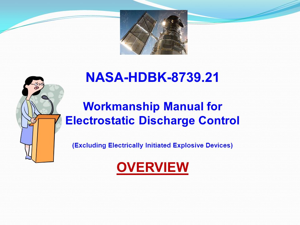 NASA-HDBK-8739.21 Workmanship Manual for Electrostatic Discharge Control. (Excluding Electrically Initiated Explosive Devices)