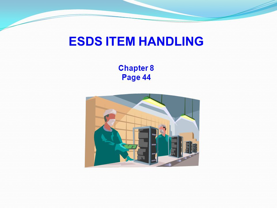 ESDS ITEM HANDLING Chapter 8 Page 44