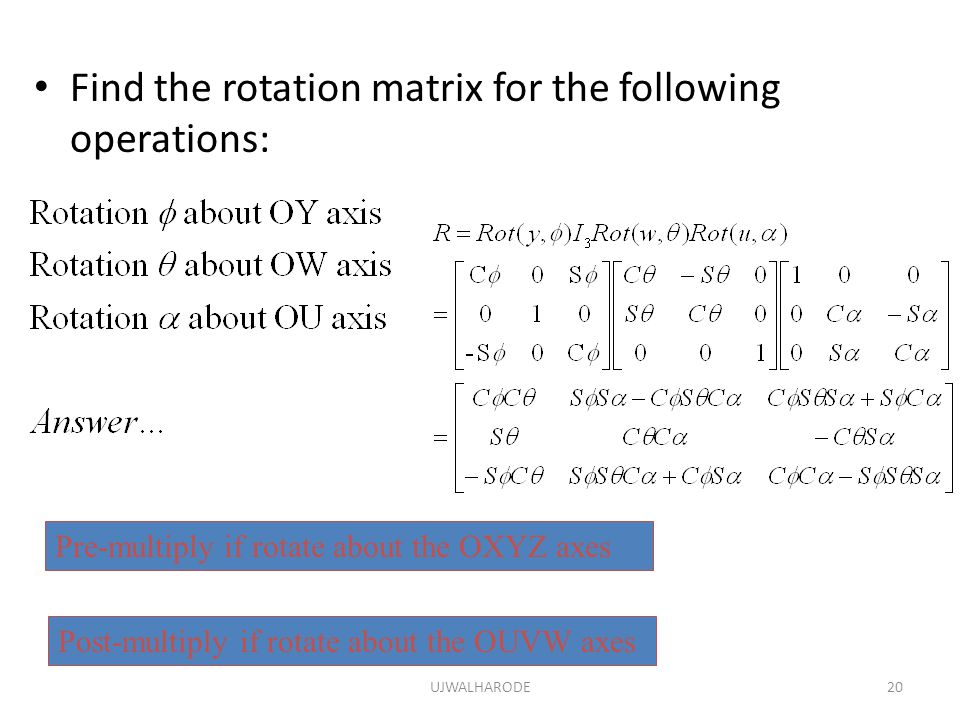 Find the rotation matrix for the following operations: