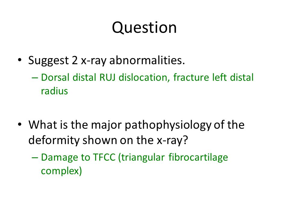 Question Suggest 2 x-ray abnormalities.