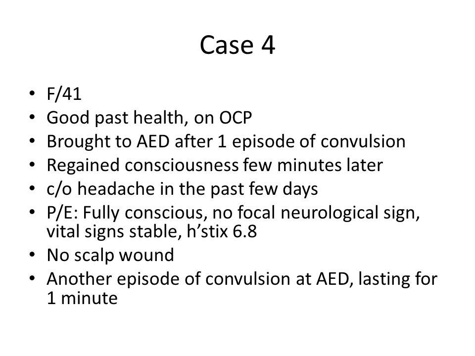 Case 4 F/41 Good past health, on OCP