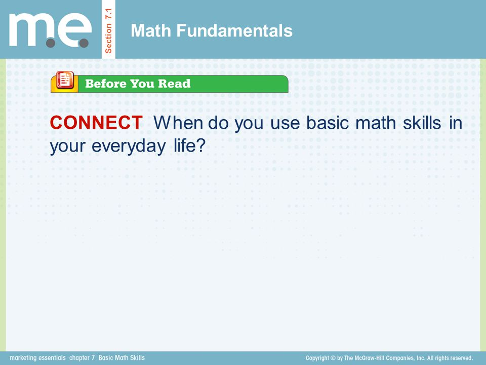 CONNECT When do you use basic math skills in your everyday life