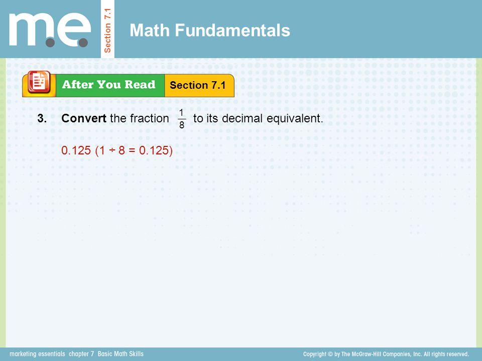 Math Fundamentals 3. Convert the fraction to its decimal equivalent.