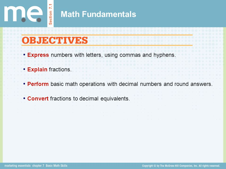 Math Fundamentals Section 7.1. Express numbers with letters, using commas and hyphens. Explain fractions.