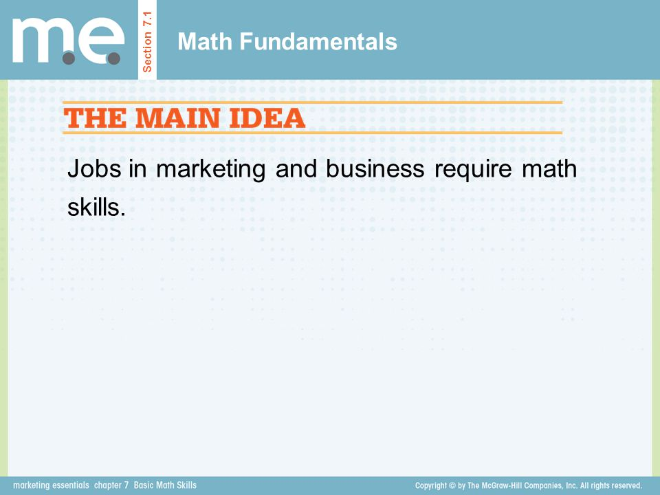 Jobs in marketing and business require math skills.