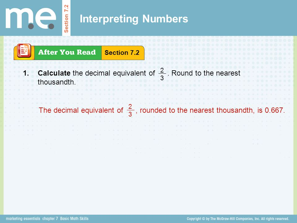 Interpreting Numbers Section 7.2. Section 7.2. 2. 3. 1. Calculate the decimal equivalent of . Round to the nearest thousandth.