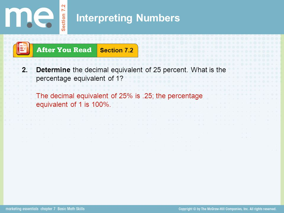 Interpreting Numbers Section 7.2. Section 7.2. 2. Determine the decimal equivalent of 25 percent. What is the percentage equivalent of 1