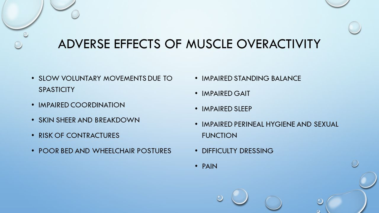 Adverse effects of muscle overactivity