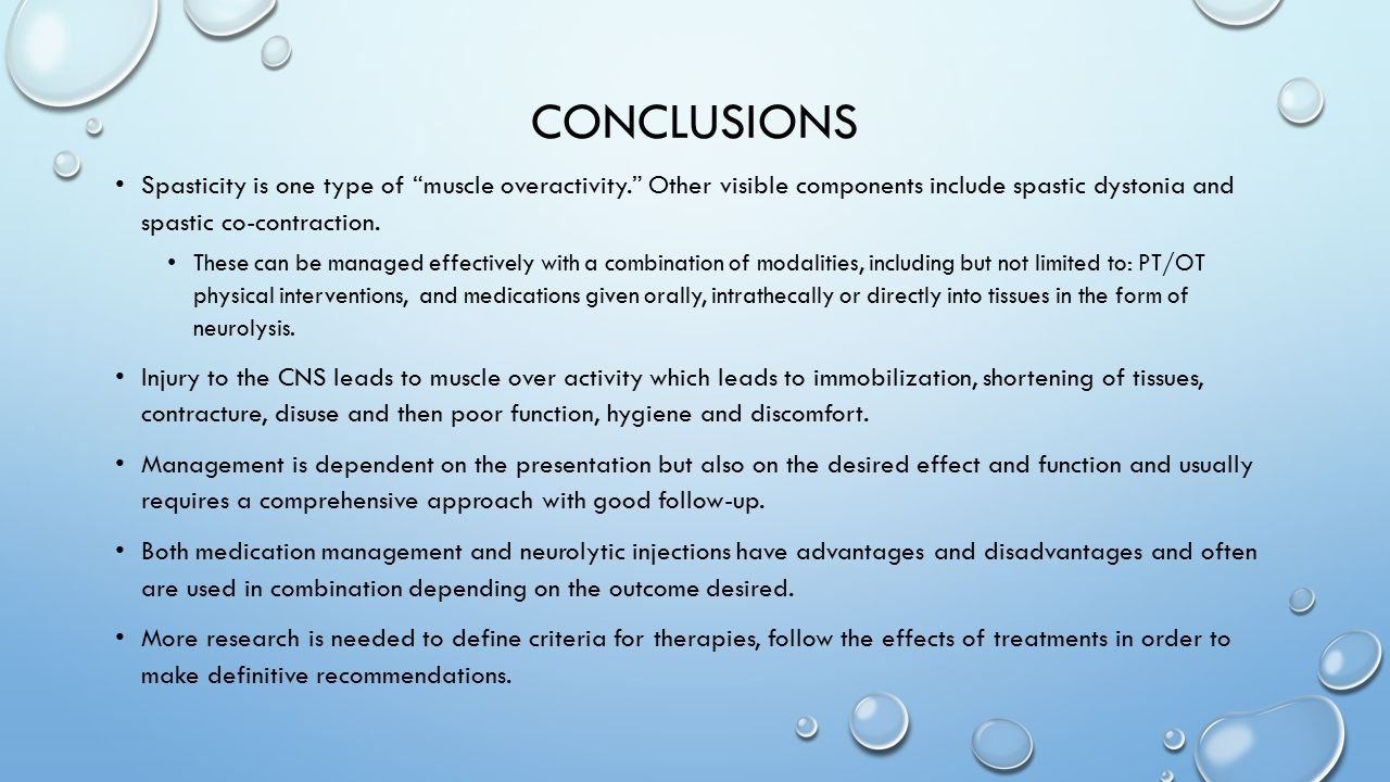 Conclusions Spasticity is one type of muscle overactivity. Other visible components include spastic dystonia and spastic co-contraction.