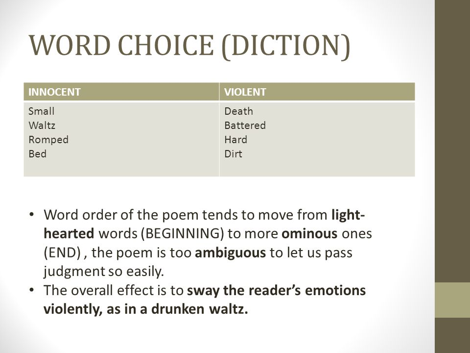 WORD CHOICE (DICTION) INNOCENT. VIOLENT. Small. Waltz. Romped. Bed. Death. Battered. Hard. Dirt.