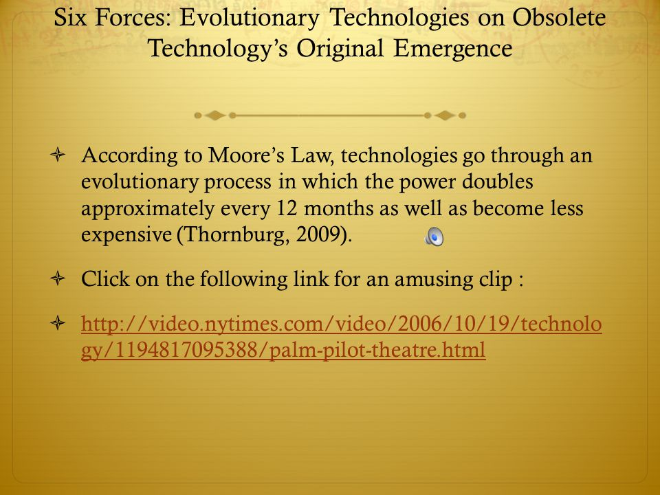 Six Forces: Evolutionary Technologies on Obsolete Technology's Original Emergence