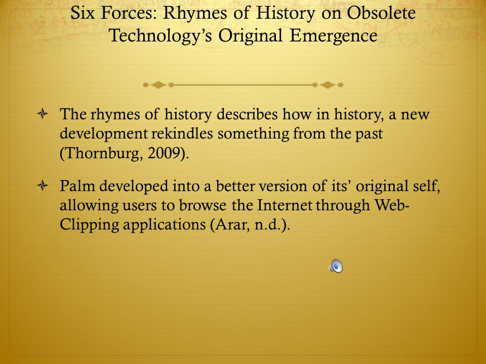 Six Forces: Rhymes of History on Obsolete Technology's Original Emergence