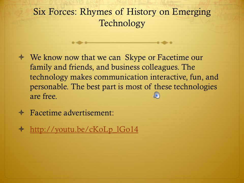 Six Forces: Rhymes of History on Emerging Technology