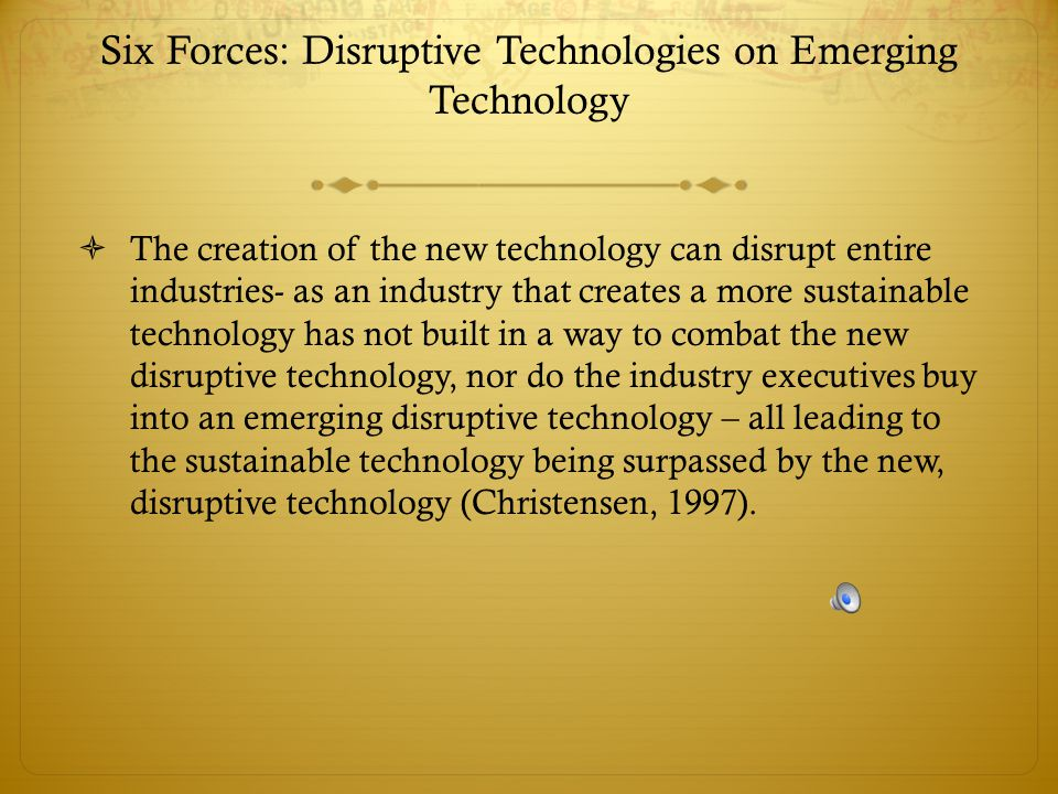 Six Forces: Disruptive Technologies on Emerging Technology