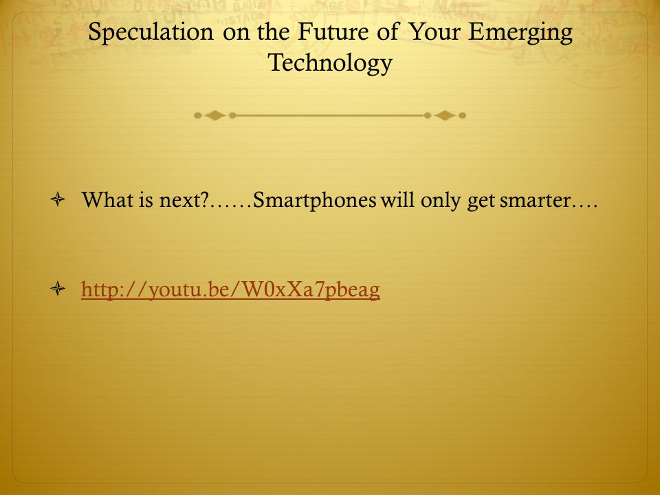 Speculation on the Future of Your Emerging Technology