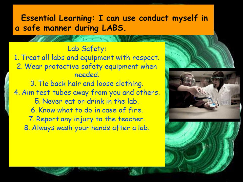 Essential Learning: I can use conduct myself in a safe manner during LABS.