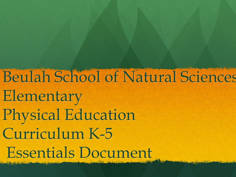 Beulah School of Natural Sciences Elementary Physical Education Curriculum K-5 Essentials Document