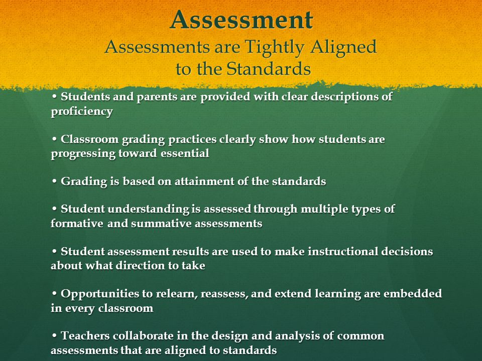 Assessment Assessments are Tightly Aligned to the Standards
