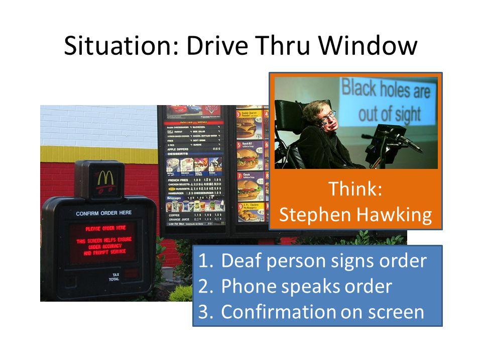Situation: Drive Thru Window