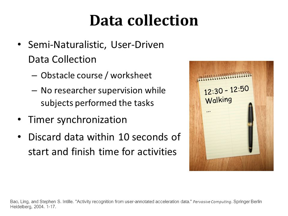 Data collection Semi-Naturalistic, User-Driven Data Collection