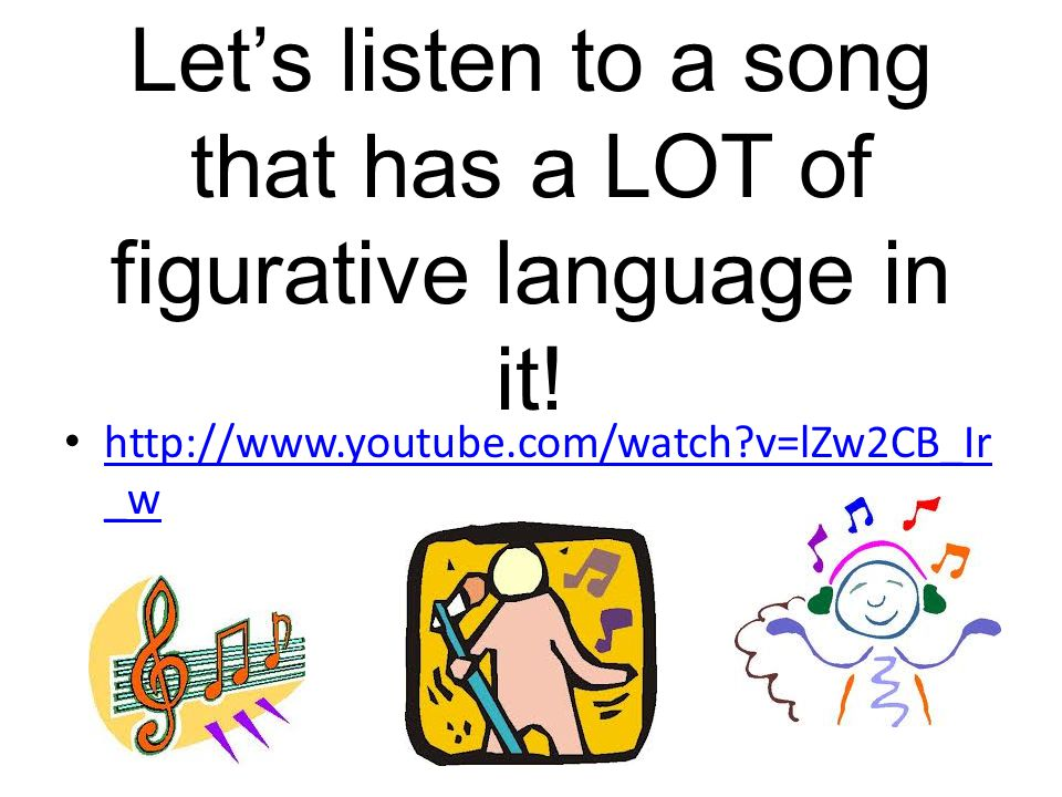Let's listen to a song that has a LOT of figurative language in it!