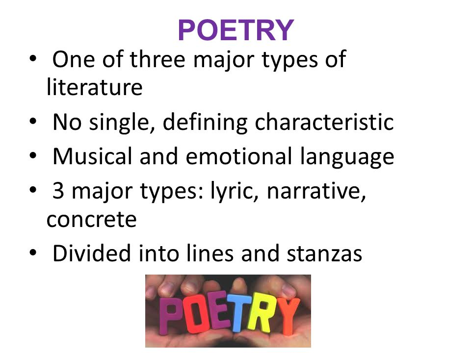 POETRY One of three major types of literature