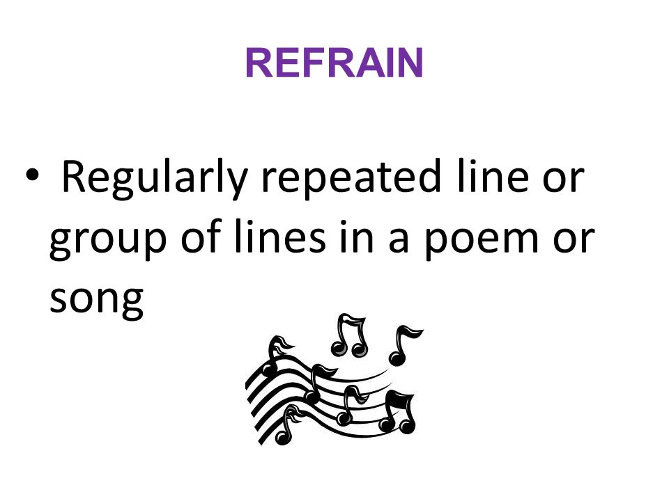 Regularly repeated line or group of lines in a poem or song