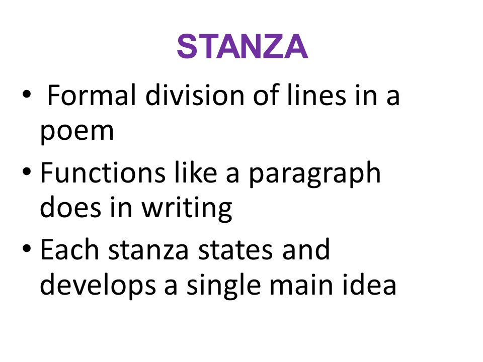 STANZA Formal division of lines in a poem