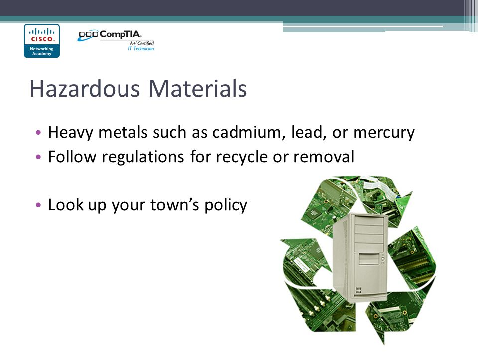 Hazardous Materials Heavy metals such as cadmium, lead, or mercury