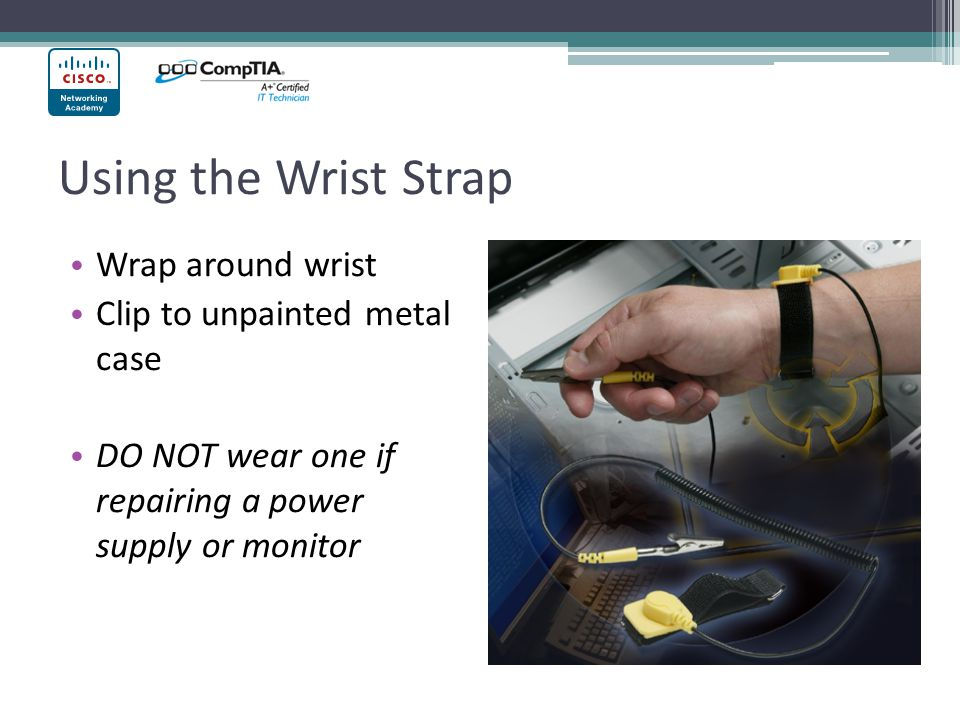 Using the Wrist Strap Wrap around wrist Clip to unpainted metal case