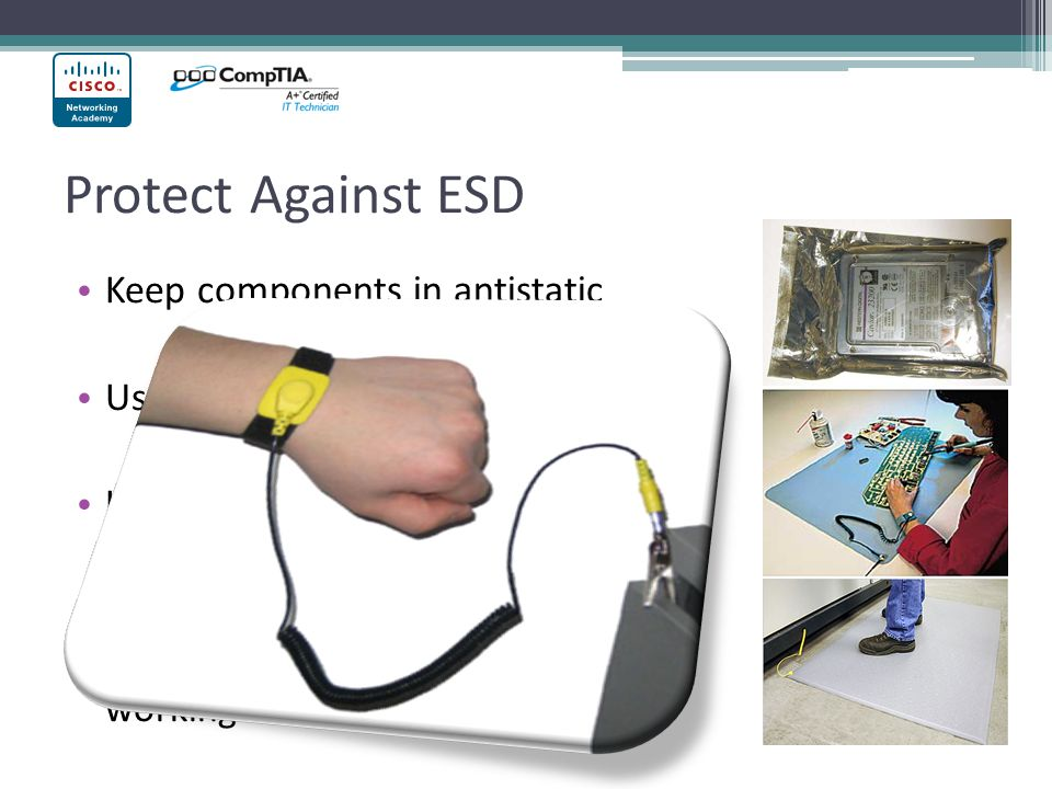 Protect Against ESD Keep components in antistatic
