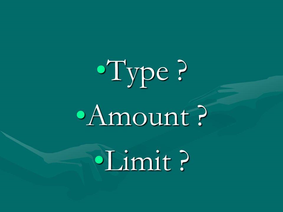 Type Amount Limit