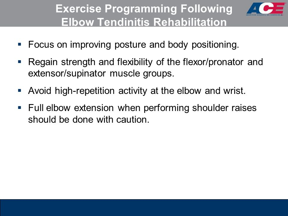 Exercise Programming Following Elbow Tendinitis Rehabilitation