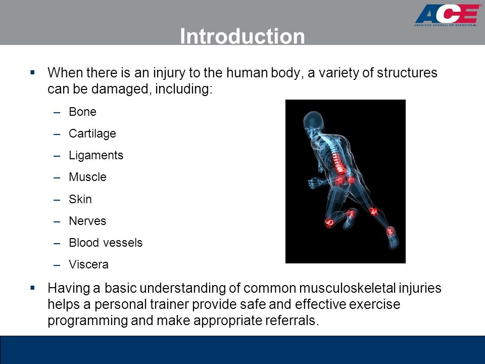 Introduction When there is an injury to the human body, a variety of structures can be damaged, including: