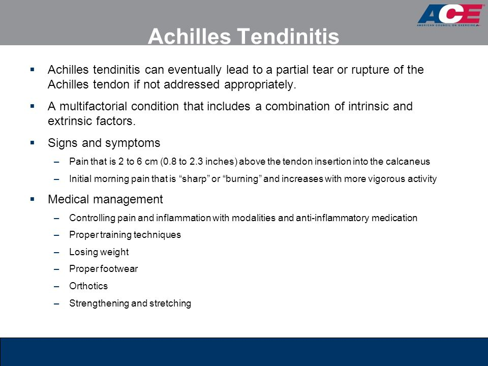Achilles Tendinitis Achilles tendinitis can eventually lead to a partial tear or rupture of the Achilles tendon if not addressed appropriately.