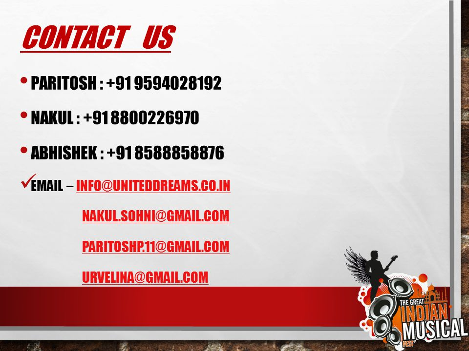 CONTACT us PARITOSH : +91 9594028192 NAKUL : +91 8800226970