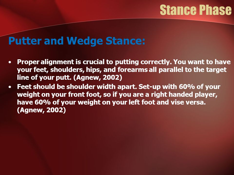 Stance Phase Putter and Wedge Stance: