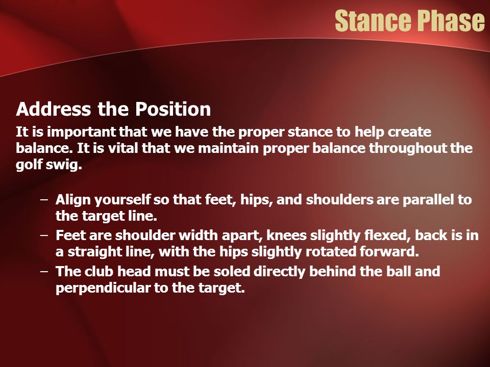 Stance Phase Address the Position
