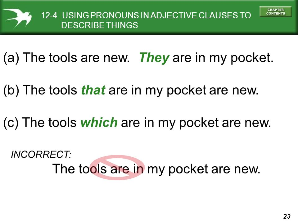 (a) The tools are new. They are in my pocket.