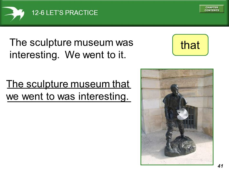 that The sculpture museum was interesting. We went to it.