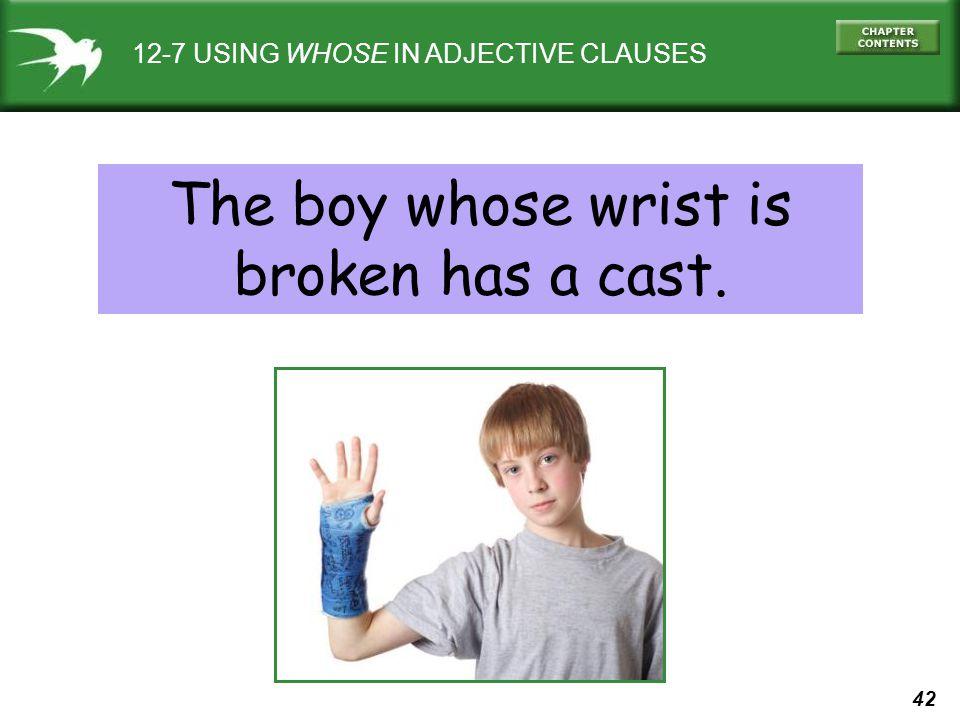 The boy whose wrist is broken has a cast.