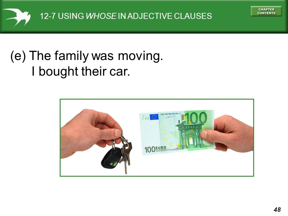 (e) The family was moving. I bought their car.