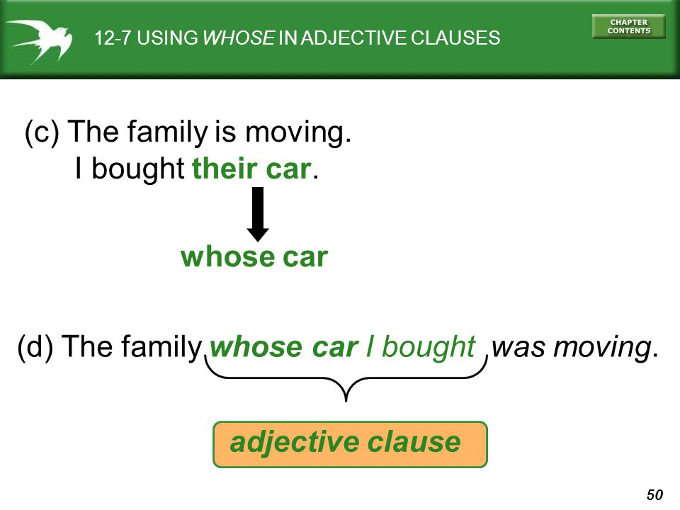 (c) The family is moving. I bought their car.