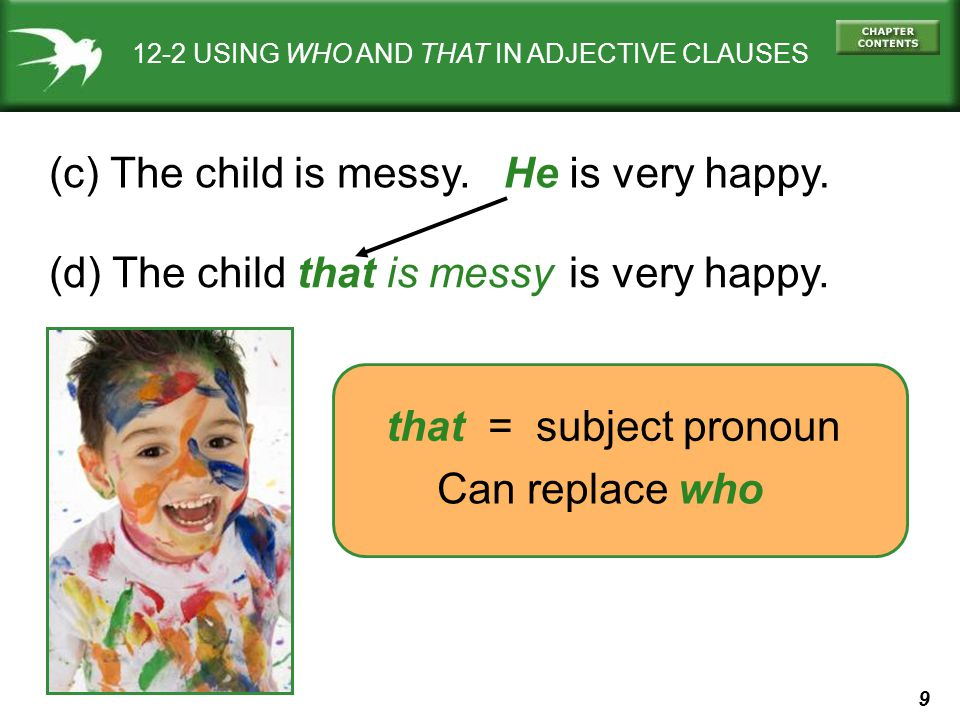 (d) The child is very happy. that is messy